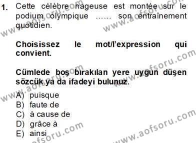 Fransızca 4 Dersi 2013 - 2014 Yılı Tek Ders Sınavı 1. Soru