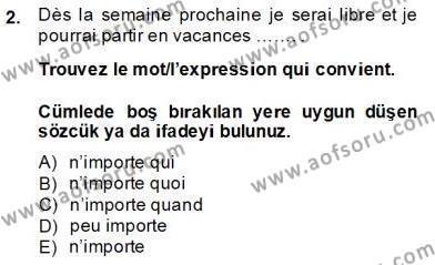 Felsefe Bölümü 8. Yarıyıl Fransızca IV Dersi 2014 Yılı Bahar Dönemi Tek Ders Sınavı 2. Soru