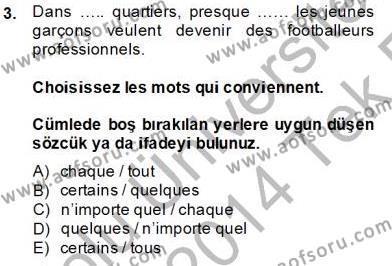 İşletme Bölümü 8. Yarıyıl Fransızca IV Dersi 2014 Yılı Bahar Dönemi Tek Ders Sınavı 3. Soru