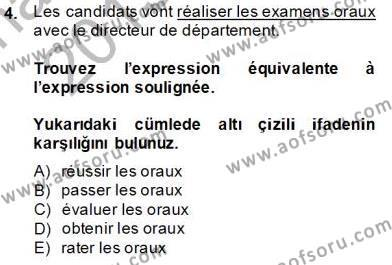Felsefe Bölümü 8. Yarıyıl Fransızca IV Dersi 2014 Yılı Bahar Dönemi Tek Ders Sınavı 4. Soru