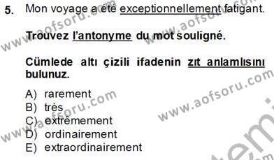Felsefe Bölümü 8. Yarıyıl Fransızca IV Dersi 2014 Yılı Bahar Dönemi Tek Ders Sınavı 5. Soru