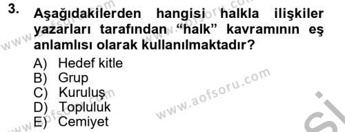 Halkla İlişkiler Dersi 2012 - 2013 Yılı Ara Sınavı 3. Soru