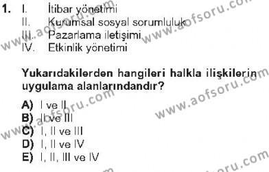 Kamu Yönetimi Bölümü 5. Yarıyıl Halkla İlişkiler Dersi 2013 Yılı Güz Dönemi Tek Ders Sınavı 1. Soru