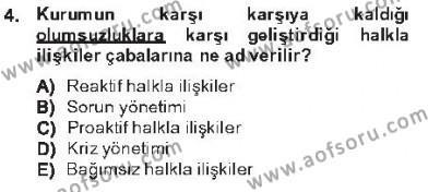 Kamu Yönetimi Bölümü 5. Yarıyıl Halkla İlişkiler Dersi 2013 Yılı Güz Dönemi Tek Ders Sınavı 4. Soru