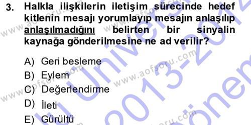 Sosyal Hizmet Bölümü 2. Yarıyıl Halkla İlişkiler Dersi 2014 Yılı Bahar Dönemi Dönem Sonu Sınavı 3. Soru