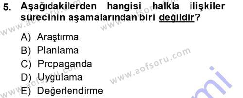 Sosyal Hizmet Bölümü 2. Yarıyıl Halkla İlişkiler Dersi 2014 Yılı Bahar Dönemi Dönem Sonu Sınavı 5. Soru