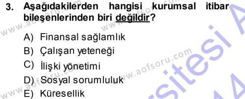 Halkla İlişkiler Yönetimi Dersi 2013 - 2014 Yılı Ara Sınavı 3. Soru
