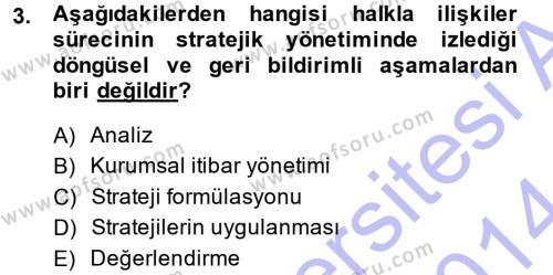Halkla İlişkiler Yönetimi Dersi 2013 - 2014 Yılı Dönem Sonu Sınavı 3. Soru