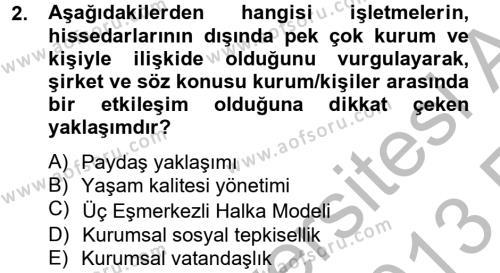 Halkla İlişkiler ve Reklamcılık Bölümü 4. Yarıyıl Kurumsal Sosyal Sorumluluk Dersi 2013 Yılı Bahar Dönemi Ara Sınavı 2. Soru