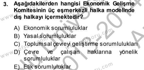 İnsan Kaynakları Yönetimi Bölümü 4. Yarıyıl Kurumsal Sosyal Sorumluluk Dersi 2014 Yılı Bahar Dönemi Ara Sınavı 3. Soru