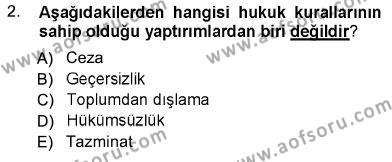 Sosyal Hizmet Bölümü 1. Yarıyıl Hukukun Temel Kavramları Dersi 2013 Yılı Güz Dönemi Ara Sınavı 2. Soru
