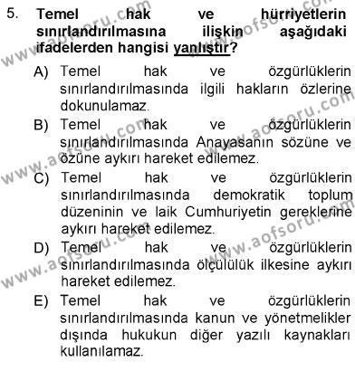 İnsan Kaynakları Yönetimi Bölümü 1. Yarıyıl Hukukun Temel Kavramları Dersi 2013 Yılı Güz Dönemi Dönem Sonu Sınavı 5. Soru