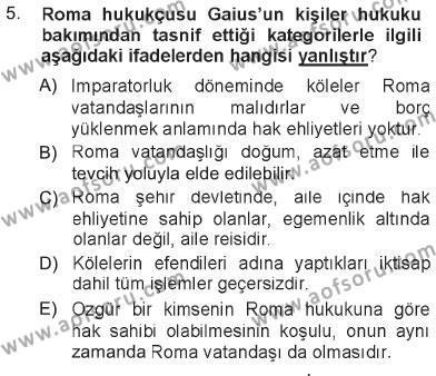 Adalet Bölümü 1. Yarıyıl Hukukun Temel Kavramları Dersi 2013 Yılı Güz Dönemi Tek Ders Sınavı 5. Soru