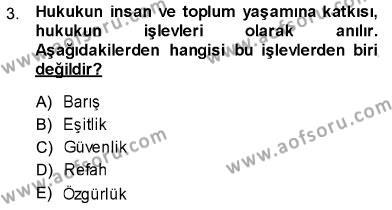 Hukukun Temel Kavramları Dersi 2013 - 2014 Yılı Ara Sınavı 3. Soru