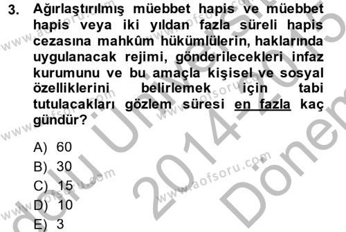 İnfaz Hukuku Dersi 2014 - 2015 Yılı (Final) Dönem Sonu Sınavı 3. Soru