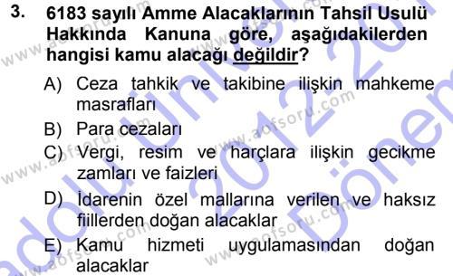 Adalet Bölümü 1. Yarıyıl İdare Hukukuna Giriş Dersi 2013 Yılı Güz Dönemi Dönem Sonu Sınavı 3. Soru
