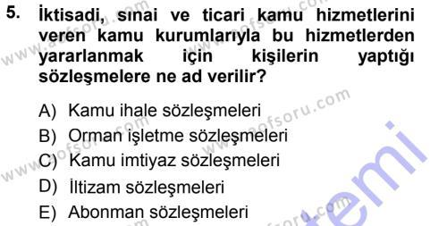 Adalet Bölümü 1. Yarıyıl İdare Hukukuna Giriş Dersi 2013 Yılı Güz Dönemi Dönem Sonu Sınavı 5. Soru