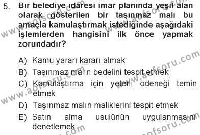 Adalet Bölümü 1. Yarıyıl İdare Hukukuna Giriş Dersi 2013 Yılı Güz Dönemi Tek Ders Sınavı 5. Soru
