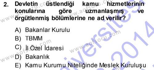 İdare Hukukuna Giriş Dersi 2013 - 2014 Yılı Ara Sınavı 2. Soru