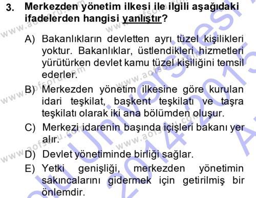Adalet Bölümü 1. Yarıyıl İdare Hukukuna Giriş Dersi 2015 Yılı Güz Dönemi Ara Sınavı 3. Soru