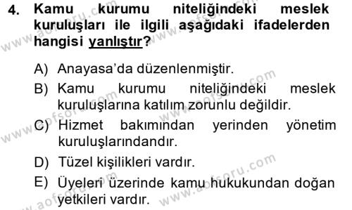 Adalet Bölümü 1. Yarıyıl İdare Hukukuna Giriş Dersi 2015 Yılı Güz Dönemi Ara Sınavı 4. Soru