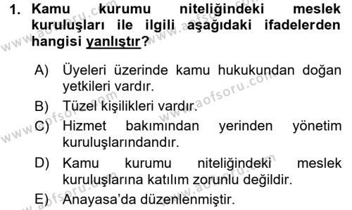 Adalet Bölümü 1. Yarıyıl İdare Hukukuna Giriş Dersi 2016 Yılı Güz Dönemi Dönem Sonu Sınavı 1. Soru