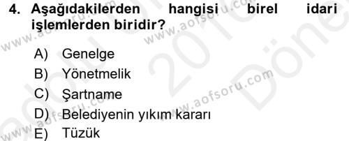 İdare Hukukuna Giriş Dersi 2016 - 2017 Yılı (Final) Dönem Sonu Sınavı 4. Soru