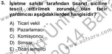 Bankacılık ve Sigortacılık Bölümü 2. Yarıyıl İşletme Hukuku Dersi 2014 Yılı Bahar Dönemi Ara Sınavı 3. Soru