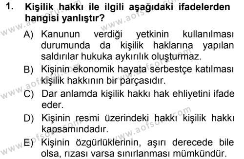 Adalet Bölümü 1. Yarıyıl Medeni Hukuk I Dersi 2013 Yılı Güz Dönemi Ara Sınavı 1. Soru