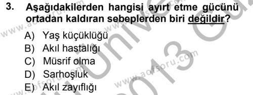 Adalet Bölümü 1. Yarıyıl Medeni Hukuk I Dersi 2013 Yılı Güz Dönemi Ara Sınavı 3. Soru
