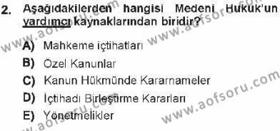 Adalet Bölümü 1. Yarıyıl Medeni Hukuk I Dersi 2013 Yılı Güz Dönemi Tek Ders Sınavı 2. Soru