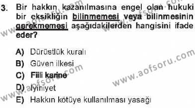 Adalet Bölümü 1. Yarıyıl Medeni Hukuk I Dersi 2013 Yılı Güz Dönemi Tek Ders Sınavı 3. Soru