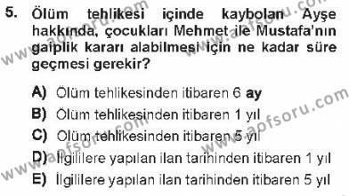 Adalet Bölümü 1. Yarıyıl Medeni Hukuk I Dersi 2013 Yılı Güz Dönemi Tek Ders Sınavı 5. Soru