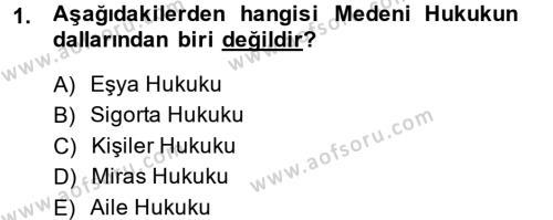 Medeni Hukuk 1 Dersi 2013 - 2014 Yılı (Vize) Ara Sınavı 1. Soru