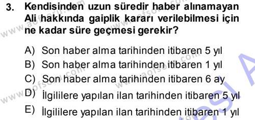 Medeni Hukuk 1 Dersi 2013 - 2014 Yılı (Final) Dönem Sonu Sınavı 3. Soru
