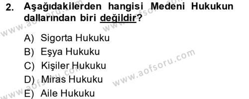 Adalet Bölümü 1. Yarıyıl Medeni Hukuk I Dersi 2014 Yılı Güz Dönemi Tek Ders Sınavı 2. Soru