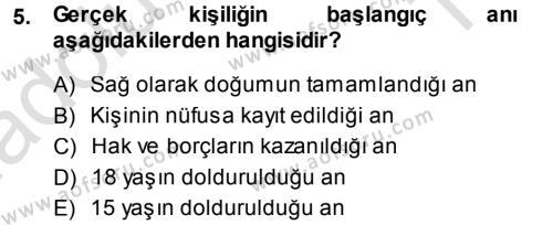 Adalet Bölümü 1. Yarıyıl Medeni Hukuk I Dersi 2014 Yılı Güz Dönemi Tek Ders Sınavı 5. Soru