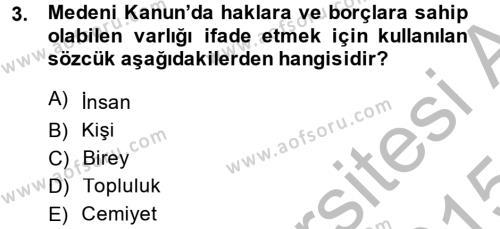 Medeni Hukuk 1 Dersi 2014 - 2015 Yılı (Final) Dönem Sonu Sınavı 3. Soru