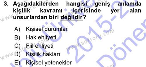 Adalet Bölümü 1. Yarıyıl Medeni Hukuk I Dersi 2016 Yılı Güz Dönemi Dönem Sonu Sınavı 3. Soru