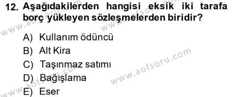 Medeni Hukuk 2 Dersi 2013 - 2014 Yılı Ara Sınavı 12. Soru 1. Soru