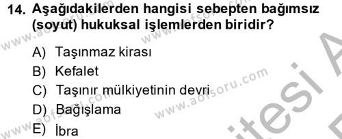 Medeni Hukuk 2 Dersi 2013 - 2014 Yılı Ara Sınavı 14. Soru 1. Soru