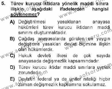Adalet Bölümü 1. Yarıyıl Türk Anayasa Hukuku Dersi 2013 Yılı Güz Dönemi Tek Ders Sınavı 5. Soru