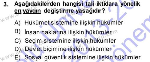 Türk Anayasa Hukuku Dersi 2013 - 2014 Yılı Dönem Sonu Sınavı 3. Soru