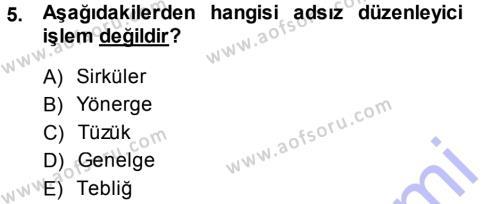 Sosyal Hizmet Bölümü 1. Yarıyıl Türk Anayasa Hukuku Dersi 2014 Yılı Güz Dönemi Dönem Sonu Sınavı 5. Soru