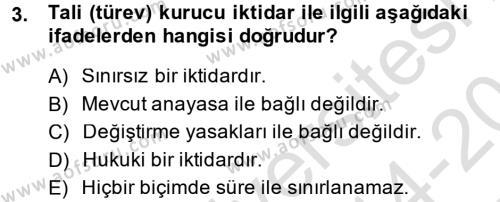 Türk Anayasa Hukuku Dersi 2014 - 2015 Yılı Tek Ders Sınavı 3. Soru