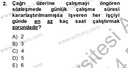 İş Ve Sosyal Güvenlik Hukuku Dersi 2013 - 2014 Yılı Dönem Sonu Sınavı 2. Soru