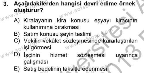İşletme Bölümü 2. Yarıyıl Borçlar Hukuku Dersi 2013 Yılı Bahar Dönemi Ara Sınavı 3. Soru