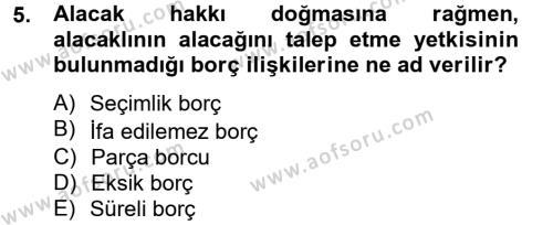 İşletme Bölümü 2. Yarıyıl Borçlar Hukuku Dersi 2013 Yılı Bahar Dönemi Ara Sınavı 5. Soru