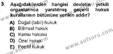 Özel Güvenlik ve Koruma Bölümü 1. Yarıyıl Hukukun Temel Kavramları I Dersi 2013 Yılı Güz Dönemi Ara Sınavı 3. Soru