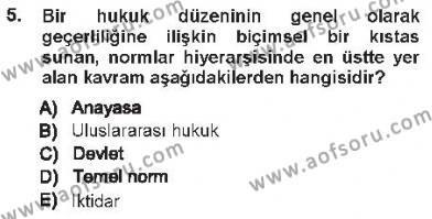 Özel Güvenlik ve Koruma Bölümü 1. Yarıyıl Hukukun Temel Kavramları I Dersi 2013 Yılı Güz Dönemi Tek Ders Sınavı 5. Soru